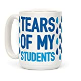 Tears Of My Students Funny Teacher Gift 15 OZ Coffee Mug by LookHUMAN