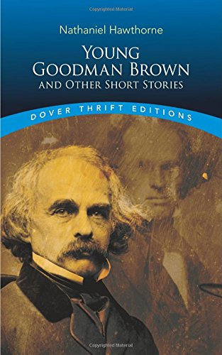 an analysis of the novel young goodman brown by nathaniel hawthorne Guide and infographic for nathaniel hawthorne's novel the scarlet letter here:  analysis | 60second recap  young goodman brown by nathaniel.