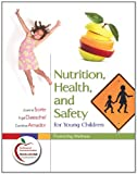 Nutrition, Health, and Safety for Young Children 9780132349413