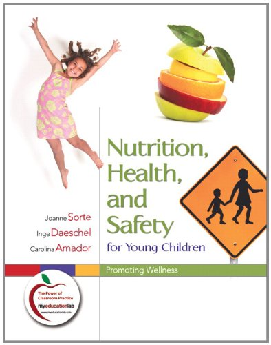 Nutrition, Health, and Safety for Young Children: Promoting Wellness