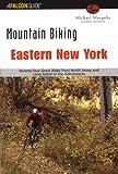 Mountain Biking Eastern New York, Michael Margulis, 0762722649