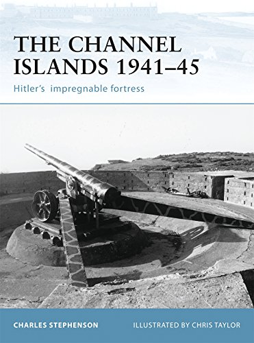 The Channel Islands 1941-45: Hitler's Impregnable Fortress ()