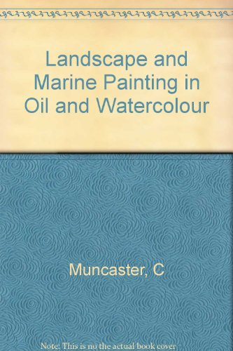 Landscape And Marine Painting (in Oil And Water-colour).