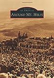 Around Mt. Helix (Images of America)