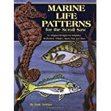 Marine Life Patterns for the Scroll Saw: 57 Original Designs for Dolphins, Seahorses, Whales, Sport Fish and More