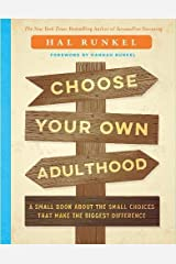 Choose Your Own Adulthood: A Small Book about the Small Choices that Make the Biggest Difference Hardcover