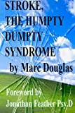 Stroke, The Humpty Dumpty Syndrome, Marc Douglas, 0992396352