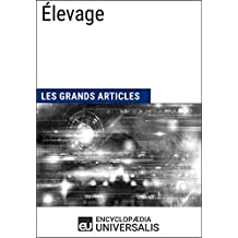 Élevage: Les Grands Articles d'Universalis (French Edition)