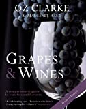 Grapes and Wine, Oz Clarke and Margaret Rand, 1402777302