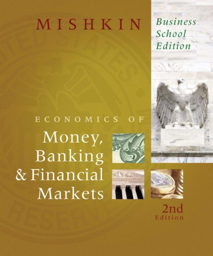 The Economics of Money, Banking, and Financial Markets, Business School Edition (2nd Edition)