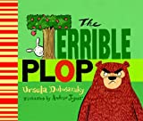 The Terrible Plop: A Picture Book