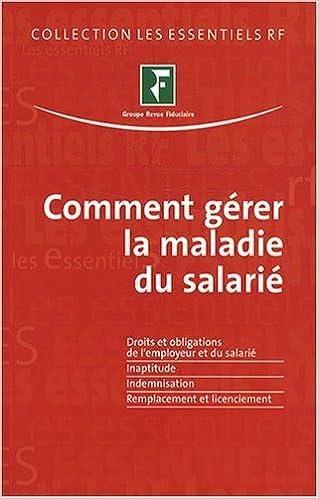 Amazon Fr Comment Gerer La Maladie Du Salarie Revue