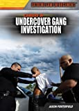 Careers in Undercover Gang Investigation, Jason Porterfield, 1477717129