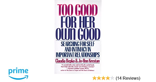 Too Good for Her Own Good: Searching for Self and Intimacy