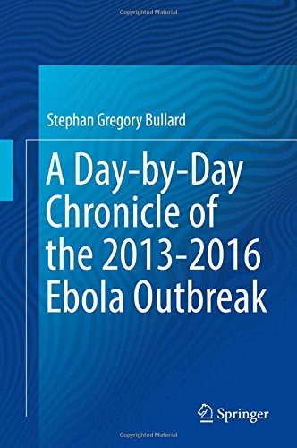 A Day-by-Day Chronicle of the 2013-2016 Ebola Outbreak by Springer