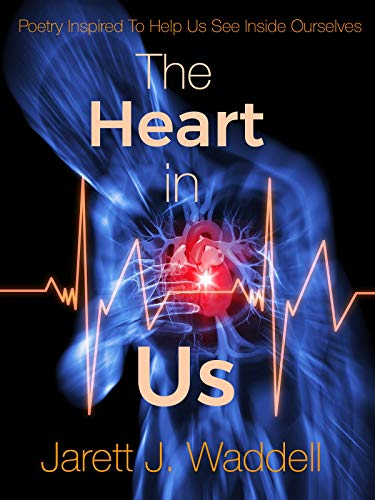 The Heart In Us : Poems Inspired To Help Us See Inside - Inspired Heart
