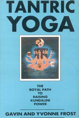 Tantric Yoga: The Royal Path to Raising Kundalini Power by ...