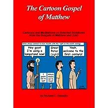 The Cartoon Gospel of Matthew (The Cartoon Gospel Series Book 1)