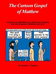 The Cartoon Gospel of Matthew (The Cartoon Gospel Series Book 1)