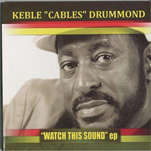 Keble 'Cables' Drummond - Watch This Sound (2016) [FLAC] Download