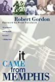 Front cover for the book It Came From Memphis by Robert Gordon
