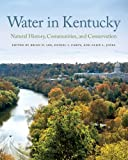 img - for Water in Kentucky: Natural History, Communities, and Conservation book / textbook / text book