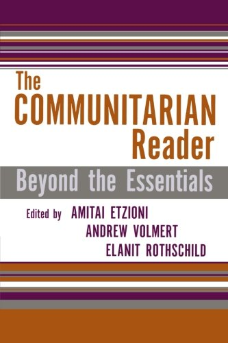 The Communitarian Reader: Beyond the Essentials (Rights & Responsibilities)