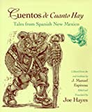 Cuentos de Cuanto Hay: Tales from Spanish New Mexico (English and Spanish Edition)