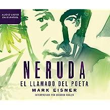 Neruda: El llamado del poeta / The Poet's Calling