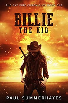 Billie the Kid: The Sky Fire Chronicles Book 1 by [Summerhayes, Paul]
