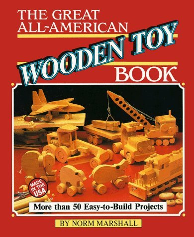 The Great All-American Wooden Toy Book (Reader's Digest Woodworking) by Norman Marshall (September 19,1986)