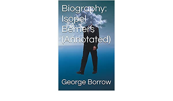 Biography: Isopel Berners (Annotated) (English Edition) eBook ...