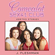 Comealot Sex41 Club: #MeToo Stories: Comealot Sex Clinic, Book 5 Audiobook by J. Fleshman Narrated by full cast