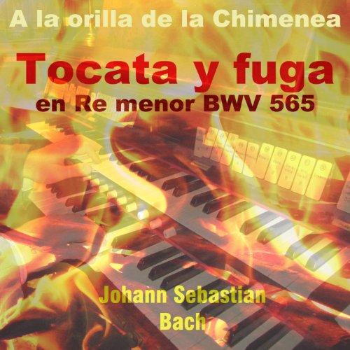 Tocata y fuga in d minor bwv 565 a la orilla - Chimeneas gonzalez ...