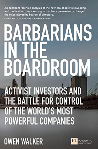 Pdf Politics Barbarians in the Boardroom: Activist Investors and the battle for control of the world's most powerful companies (Financial Times Series)