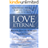 Love Eternal: Extraordinary Personal and Scientific Evidence for Life After Death