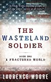A Fractured World (The Wasteland Soldier Book 1)