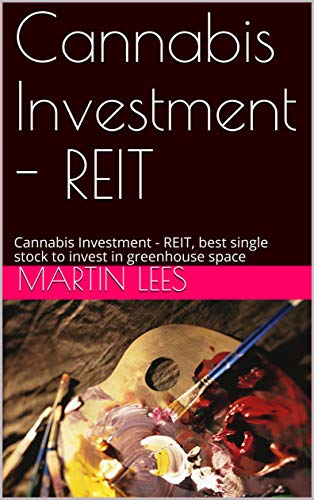 51MQwlEHKjL - Cannabis Investment - REIT: Cannabis Investment - REIT, best single stock to invest in greenhouse space