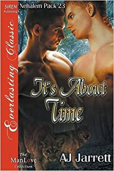It's About Time [Nehalem Pack 23] (Siren Publishing Everlasting Classic ManLove)