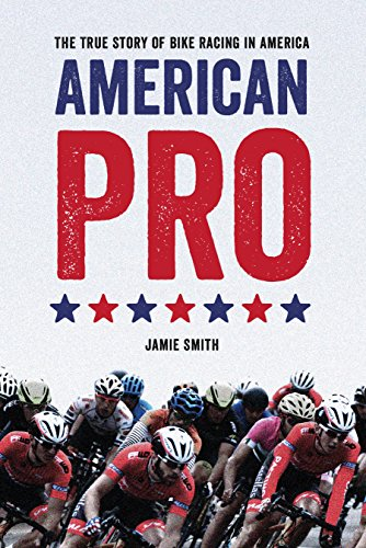 American Pro: The True Story of Bike Racing in America (Nrc Sports)