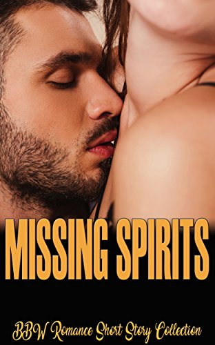 Missing Spirits: BBW Romance Short Story Collection