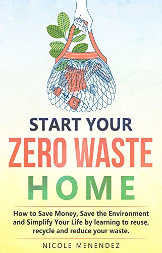 Start Your Zero Waste Home: How to Save Money, Save the Environment on zero energy home, zero carbon home, health home, design home,