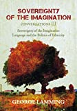 Sovereignty of the Imagination, George Lamming, 0913441465