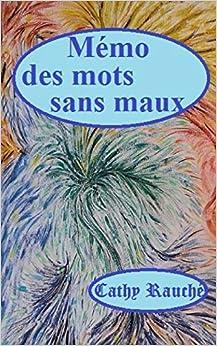 Memo des mots sans maux (French Edition)