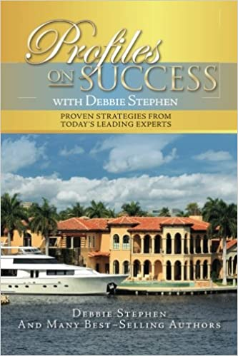 Profiles on Success with Debbie Stephen: Proven Strategies