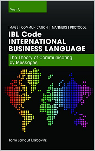 Book: IBL Code - The Theory of Communicating By Messages (International Business Language Book 3) by Tami Lancut Leibovitz