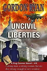 Uncivil Liberties (A Pug Connor Novel #2) Kindle Edition