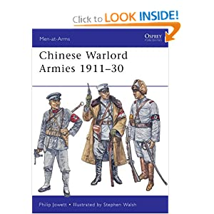 Chinese Warlord Armies 1911-30 (Men-at-Arms) Philip Jowett and Stephen Walsh