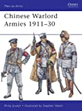 Chinese Warlord Armies, 1911-30, Philip S. Jowett, 1849084025