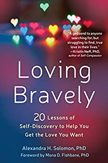 Book Cover: Loving Bravely: Twenty Lessons of Self-Discovery to Help You Get the Love You Want